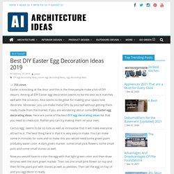 Get Best DIY Egg Decorating Ideas: Make Easter Very Special