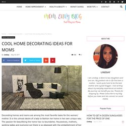Decorating Ideas: Cool Home Decorating Ideas for Moms