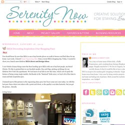 Serenity Now: IKEA Decorating Inspiration (Our Shopping Fun)