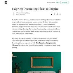 6 Spring Decorating Ideas to Inspire - K Prakash Mathoor - Medium