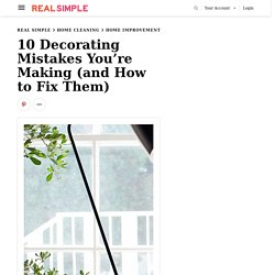 10 Decorating Mistakes You May Be Making (and How to Fix Them)