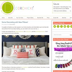 Some Decorating with New Pillows! - Decorchick! ®