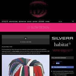 Le SLOW DESIGN - DECO-DESIGN - Blog Design / Magazine Décoration, Architecture & Design