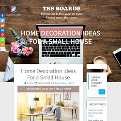 Home Decoration Ideas For a Small House