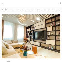Make your drawing room look marvelous with ceiling light decoration – Choose the best ceiling fan with 4 easy steps - Click2Article
