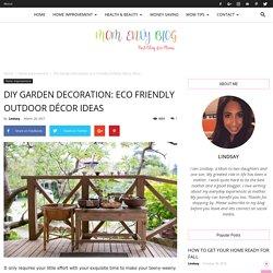 DIY Garden Decoration: 12 Best Eco Friendly Outdoor Décor Ideas
