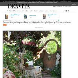 Décoration jardin pas chère en 30 objets de style Shabby Chic ou rustique