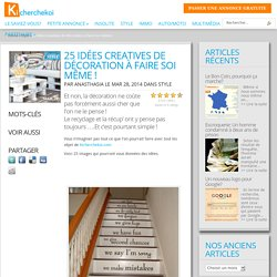 25 idées creatives de décoration à faire soi même ! - Le Blog de KichercheKoi