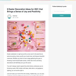 8 Easter Decoration Ideas for 2021 that Brings a Sense of Joy and Positivity - tulleshop