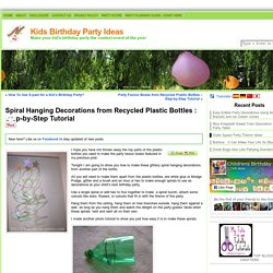 Spiral Hanging Decorations from Recycled Plastic Bottles : Step-by-Step Tutorial | Kids Birthday Party Ideas