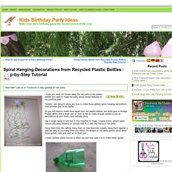 Spiral Hanging Decorations from Recycled Plastic Bottles : Step-by-Step Tutorial
