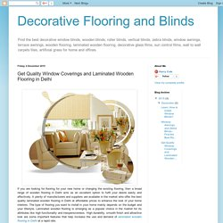 Decorative Flooring and Blinds: Get Quality Window Coverings and Laminated Wooden Flooring in Delhi