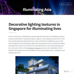 Decorative lighting textures in Singapore for illuminating lives