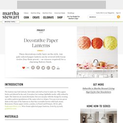 Decorative Paper Lanterns - Martha Stewart Crafts - StumbleUpon