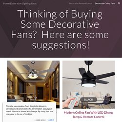 Home Decorative Lighting Ideas - Decorative Ceiling Fans