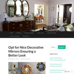 Opt for Nice Decorative Mirrors Ensuring a Better Look