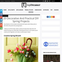 20 Decorative And Practical DIY Spring Projects -