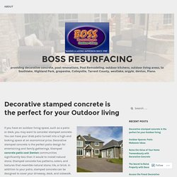 Decorative stamped concrete is the perfect for your Outdoor living – Boss Resurfacing