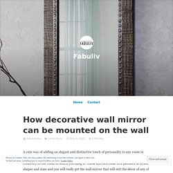 How decorative wall mirror can be mounted on the wall