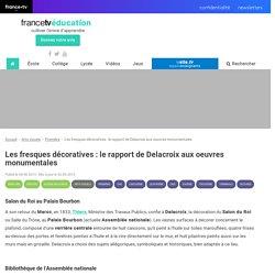 Les fresques décoratives : le rapport de Delacroix aux oeuvres monumentales - Francetv Éducation