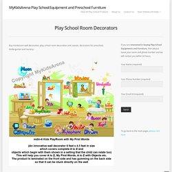 Play School Room Decorators Wall Decoration Preschool Montessori