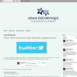 """Twitter : De la vacuité de la formule """"Mes tweets n'engagent que moi"""""""