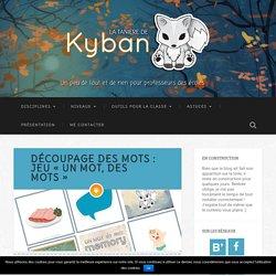 """Découpage des mots : jeu """"Un mot, des mots"""" - La tanière de Kyban"""