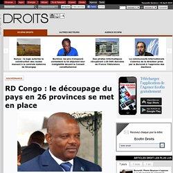 RD Congo : le découpage du pays en 26 provinces se met en place