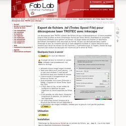 Export de fichiers .tsf (Trotec Spool File) pour découpeuse laser TROTEC avec inkscape [Carrefour numérique² - fablab]