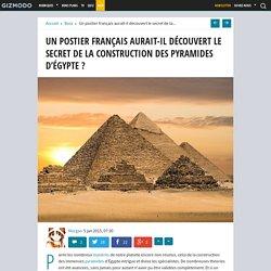 Un postier français aurait-il découvert le secret de la construction des pyramides d'Égypte ?