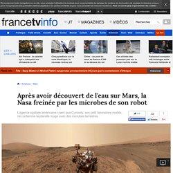 Après avoir découvert de l'eau sur Mars, la Nasa freinée par les microbes de son robot
