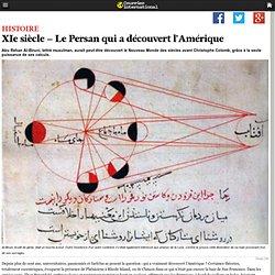 XIe siècle – Le Persan qui a découvert l'Amérique