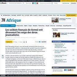 Les soldats français de Serval ont découvert les corps des deux journalistes