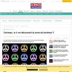 Cerveau : a-t-on découvert la zone du bonheur ? - Sciencesetavenir.fr