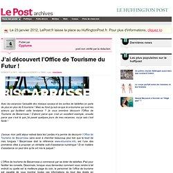 J'ai découvert l'Office de Tourisme du Futur ! - Cyplume sur LePost.fr (14:57)