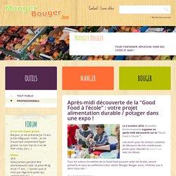 """Après-midi découverte de la """"Good Food à l'école"""" : votre projet alimentation durable / potager dans une expo ! - Manger Bouger"""