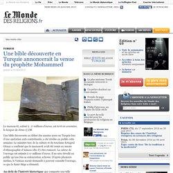 Une bible découverte en Turquie annoncerait la venue du prophète Mohammed