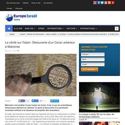 La vérité sur l'Islam: Découverte d'un Coran antérieur à Mahomet