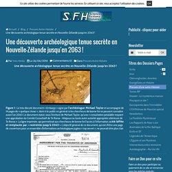 Une découverte archéologique tenue secrète en Nouvelle-Zélande jusqu'en 2063 !