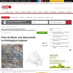 Près de Brest, une découverte archéologique majeure