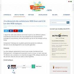 À la découverte des architectures WEB front-end (1/4) Les sites WEB statiques.