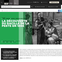 La découverte du bacille de la peste en 1894 - Presse RetroNews-BnF