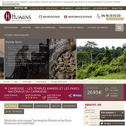 Voyage Découverte Cambodge : Les temples Khmers et les Parcs Nationaux du Cambodge - Huwans