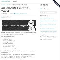 A la découverte de CasperJS - Tutoriel - Code4fun - Dev Blog