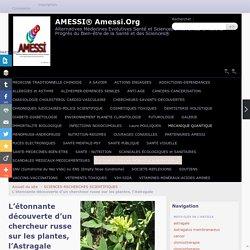 L'étonnante découverte d'un chercheur russe sur les plantes, l'Astragale