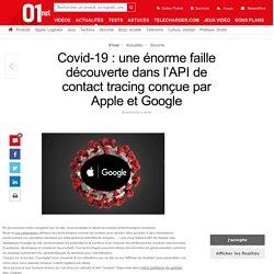 Covid-19 : une énorme faille découverte dans l'API de contact tracing conçue par Apple et Google