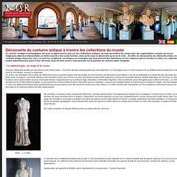 Découverte du costume antique à travers les collections du musée