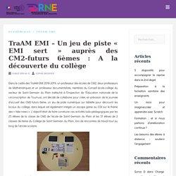 TraAM EMI – Un jeu de piste « EMI sert » auprès des CM2-futurs 6èmes : A la découverte du collège