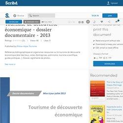 Tourisme de découverte économique - dossier documentaire - 2013