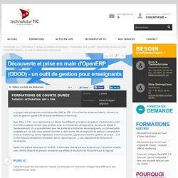 Formation Découverte et prise en main d'OpenERP (ODOO) - un outil de gestion pour enseignants